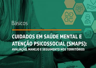 Cuidados em saúde mental e atenção psicossocial (SMAPS)