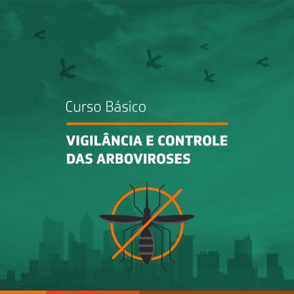 Curso Básico de Vigilância e Controle das Arboviroses